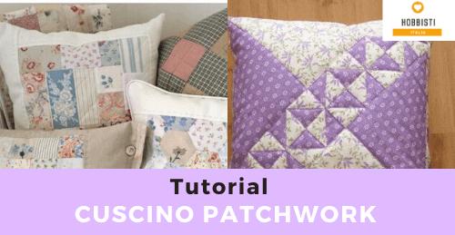 Tutorial Cuscino patchwork con avanzi di stoffa
